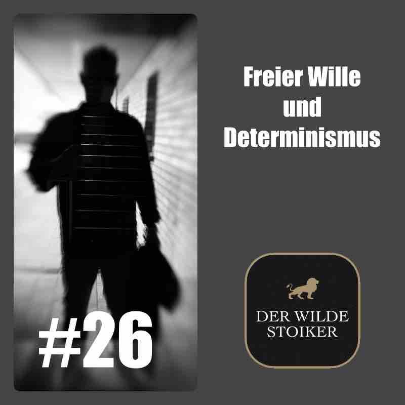 #26 Freier Wille ist ein Hauptproblem von (deterministischem) Stoizismus