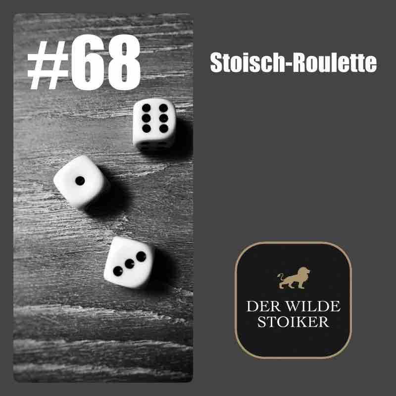 #68 Stoisch-Roulette