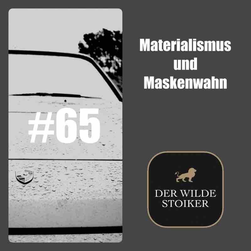 Stoizismus, Materialismus und Maskenwahn