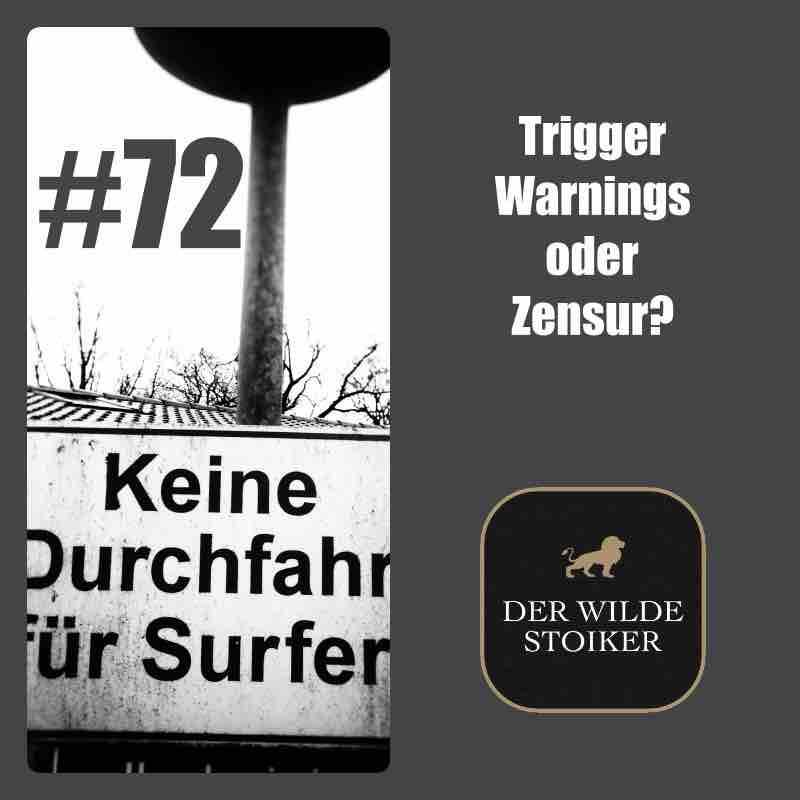 #72 Trigger Warnings oder Zensur? - DER WILDE STOIKER