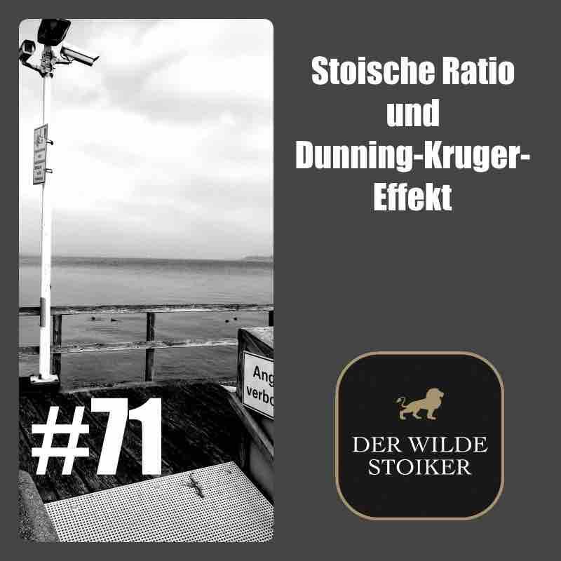 #71 Stoische Ratio und Dunning-Kruger-Effekt - DER WILDE STOIKER
