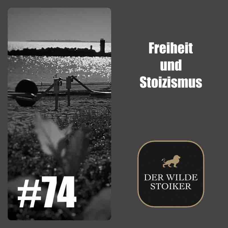 #74 Freiheit und Stoizismus